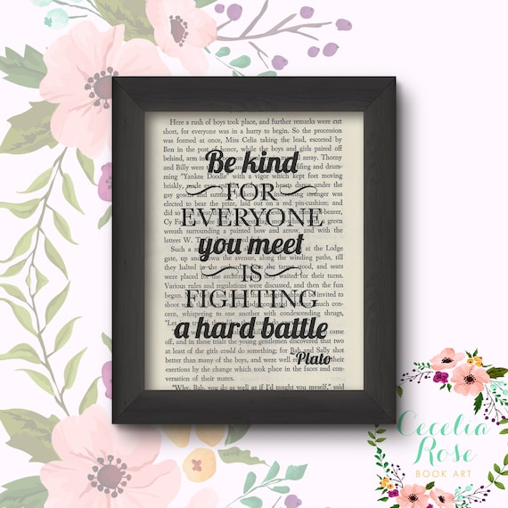 Be Kind For Everyone You Meet Is Fighting A Hard Battle Plato