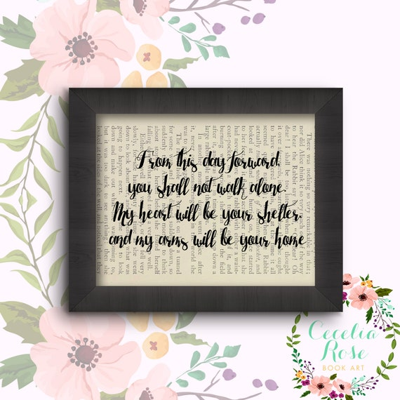 From This Day Forward You Shall Not Walk Alone, My Heart Will Be Your Shelter & My Arms Your Home