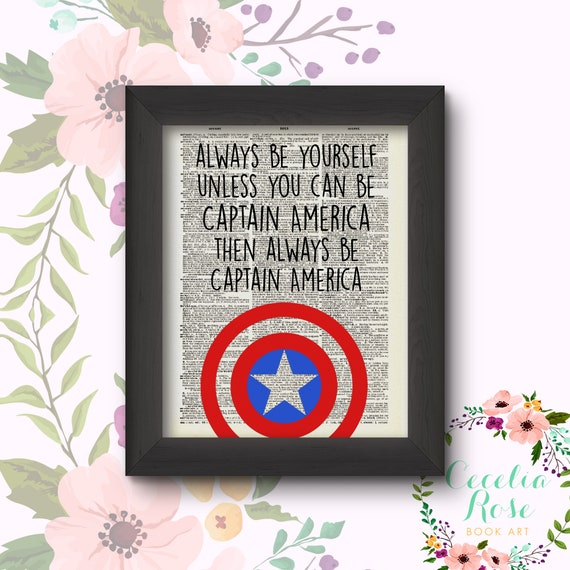 Always Be Yourself Unless You Can Be Captain America Then Always Be Captain America