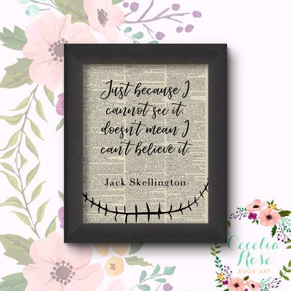 Just Because I Cannot See It Doesn't Mean I Can't Believe It -Jack Skellington- Nightmare Before Christmas