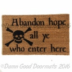 Abandon Hope all ye who enter here Dante Pirate skull doormat teacher retirement gift housewarming door mat eco friendly literature lover