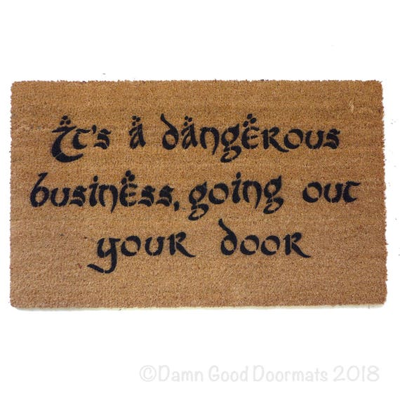 Dangerous Business Going Out Your Door Gandalf Geek