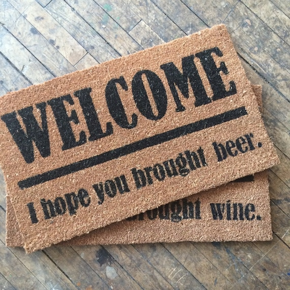Beer Lovers Welcome I Hope You Brought Beer Funny Doormat