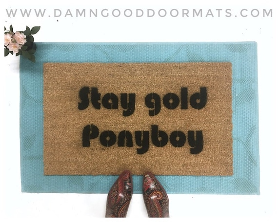 Stay Gold Ponyboy The Outsiders Stepbrothers Funny Doormat Etsy There is a mistake in the text of this quote. etsy