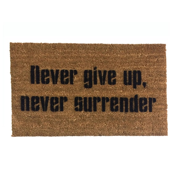 Never Give Up Never Surrender Galaxy Quest Welcome Mat Etsy