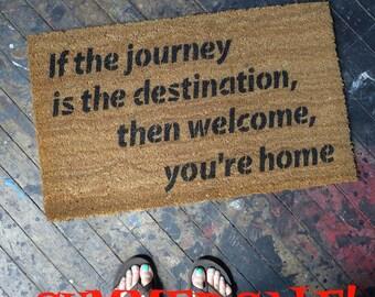 SALE Journey is the destination WELCOME mat happy mantra doormat housewaarming