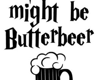 This Might be Butterbeer Harry Potter Vinyl Mug Decal