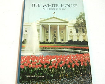 The White House, An Historic Guide, White House Historical Association