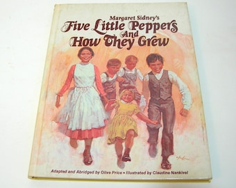 Five Little Peppers And How They Grew By Margaret Sidney, Vintage Children's Book