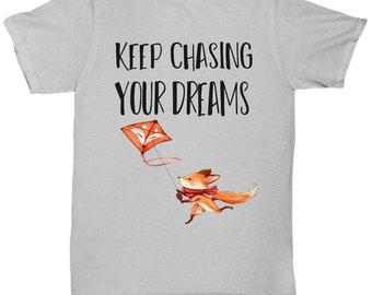 Keep Chasing Your Dreams Fox Tshirt