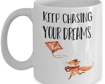 Keep Chasing Your Dreams Fox Coffee Mug