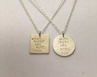 """RBG Ruth Bader Ginsburg """"When there are nine"""" sterling silver necklace -- stamped handmade feminist SCOTUS politics election 2020 democrat"""