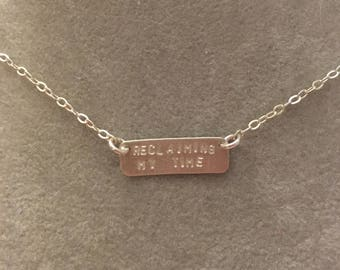 RECLAIMING MY TIME sterling silver bar necklace --hand stamped. feminism politics congress democrat  anti-trump Maxine Waters quote