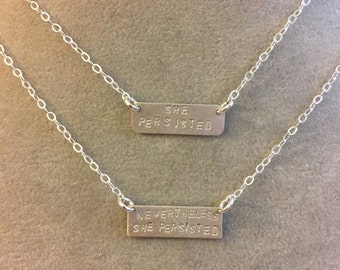 NEVERTHELESS SHE PERSISTED  sterling silver bar necklace or bracelet --hand stamped. feminism politics election democrat  anti-trump Warren