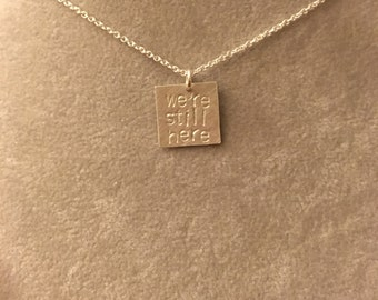 "Sterling Silver ""we're still here"" necklace -- handmade politics election democrat feminist 2016 Michelle Obama Hillary Clinton"