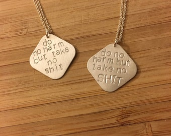 "Sterling silver ""do no harm but take no sh*t"" necklaces. Hand stamped  2 styles.  Mature language"