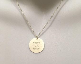 "Debate 2020 Biden ""Shut up, man"" sterling silver necklace -- stamped handmade feminist POTUS politics election 2020 democrat mansplainer"