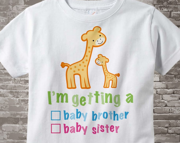 """Gender Reveal Shirt or Onesie Giraffes with the words """"I'm Getting A, Baby Brother or Baby Sister"""" check the box. Announcement 01122016b"""