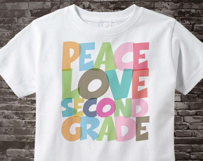 2nd Grade Shirt, Peace Love Second Grade Shirt, Colorful Second Grade Shirt Child's or Adult's Back To School Shirt 07072015i