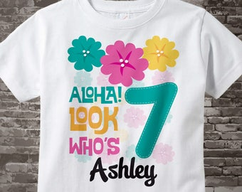 Hawaiian Luau Seventh Birthday t-shirt, 7th Birthday Shirt, Personalized Girls Birthday tee shirt, Aloha Look Who's 7 03312015a