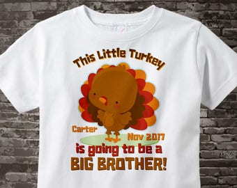 Turkey Big Brother Shirt, Thanksgiving Personalized This little turkey is going to be a Big Brother Shirt Pregnancy Announcement 10242015e