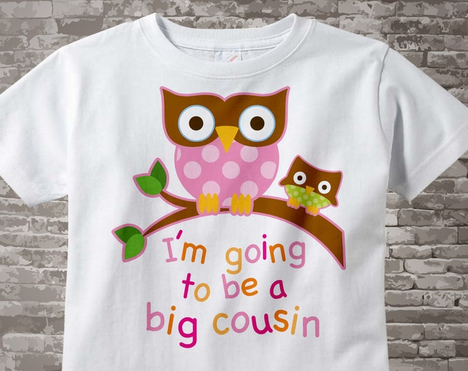 Big Cousin Shirt I'm going to Be a Big Cousin Owl Tee Shirt or Big Cousin Onesie Pregnancy Announcement, Owl Big Cousin 05172012a