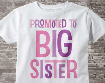 Girl's Promoted to Big Sister Shirt or Onesie, Pregnancy Announcement for Infant, Toddler or Youth sizes 06232014b