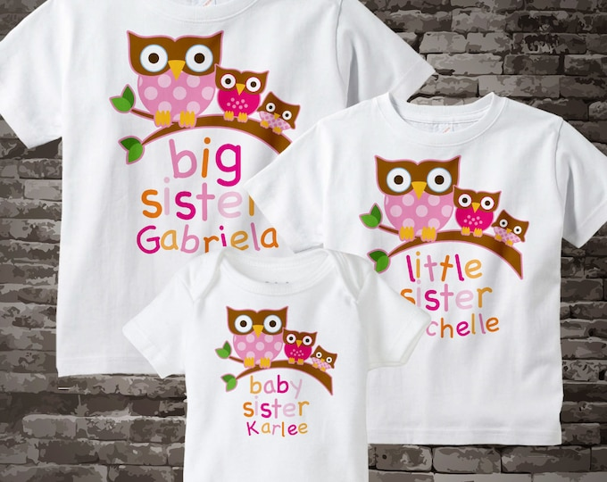 Matching Set of 3 - Owl Big Sister Little Sister Baby Sister Set - Sibling Set of three - Coordinating Set of 3 owl sister shirt 01212014e
