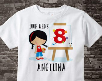Painting Theme Eighth Birthday t-shirt, 8th Birthday Shirt, Personalized Girls Birthday tee shirt, Look Who's 8 07212015f