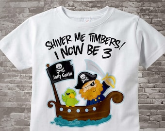 Three Year old Pirate Birthday Shirt, Shiver Me Timbers I now be 3 12192013a