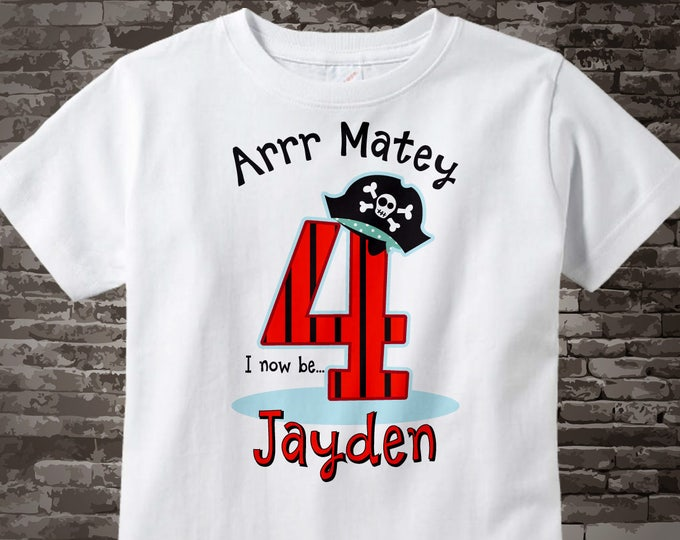 Pirate Birthday shirt - Four Year Old's Pirate Birthday Shirt - Personalized Pirate Birthday Shirt - Your Child's Name and Age 01052016bz