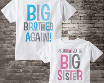 Shirt set of Two - Sibling Big Brother Again and Promoted to Big Sister Shirts - Pregnancy Announcement - Price is for both items 03022016k