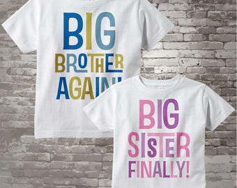Set of Two, Boys and Girls Sibling Big Brother Again and Big Sister Finally Tee Shirts or Onesies, Pregnancy Announcement 03252013a