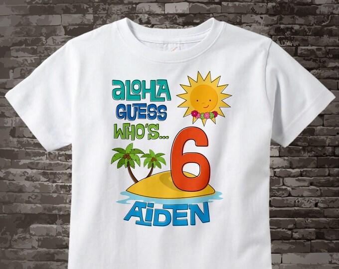Sixth Birthday Tee Shirt, 6th Birthday Shirt, Personalized Boy's Hawaiian Luau, Age and Name Tee or Infant Onesie for kids 08302014a