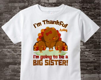 Thanksgiving Shirt I'm Thankful I'm going to be a Big Sister to Twins Turkey Shirt or Onesie Thanksgiving Pregnancy Announcement 11092015b