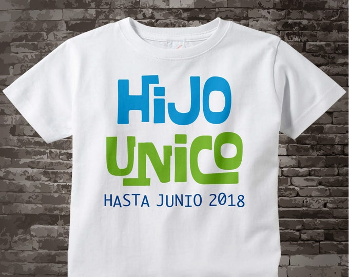 Only Child in Spanish Hijo Unico Shirt or Onesie, Personalized Infant, Toddler or Youth Blue and Green Text t-shirt or Onesie 09042012a
