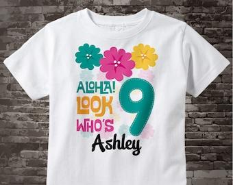 Hawaiian Luau Ninth Birthday t-shirt, 9th Birthday Shirt, Personalized Girls Birthday tee shirt, Aloha Look Who's 9 07242014c