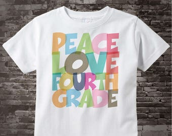 Peace Love Fourth Grade Shirt | Child's Back To School Shirt 07162015g