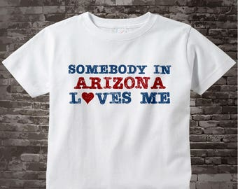 Somebody In Arizona, or any state, Loves Me Gerber Onesie or Tee Shirt 09232014c