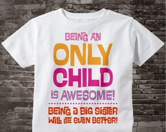 Only Child Big Sister Awesome Shirt Infant, Toddler or Youth Tee Shirt Pink and Orange Text t-shirt or Onesie 09172012a