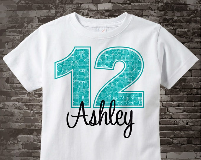 Twelfth Birthday Shirt, Turquoise 12 Birthday Shirt, Personalized Girls Birthday Light Teal Age and Name Tee or Infant Onesie 07302017a