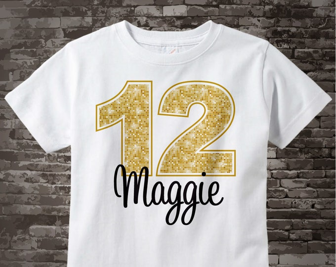 Twelfth Birthday Shirt, Golden 12 Birthday Shirt, Personalized Girls Birthday Gold Color Age and Name Tee or Infant Onesie 07222016b