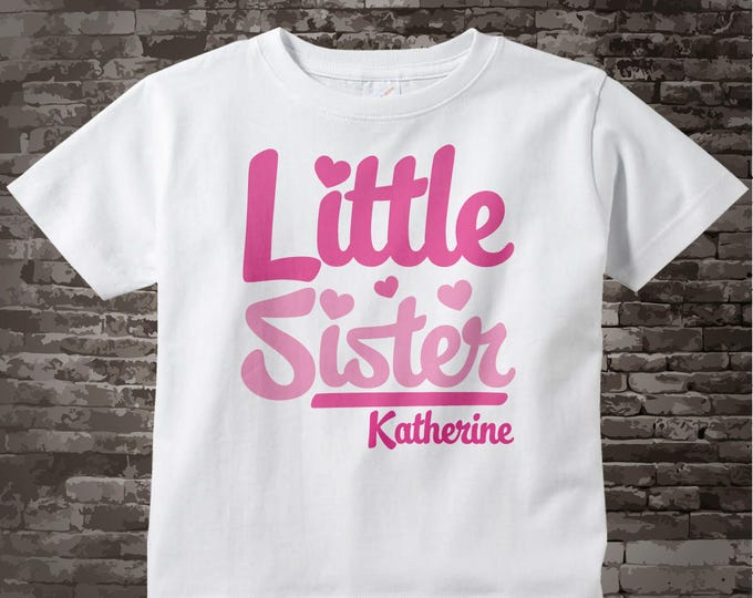 Girl's Pink Script Little Sister Shirt Personalized Infant, Toddler or Youth Tee Shirt or Onesie, Pregnancy Announcement 02102012c