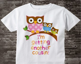 Big Cousin Shirt I'm getting another Cousin Owl Tee Shirt or Big Cousin Onesie Pregnancy Announcement, Owl Big Cousin 02202015e