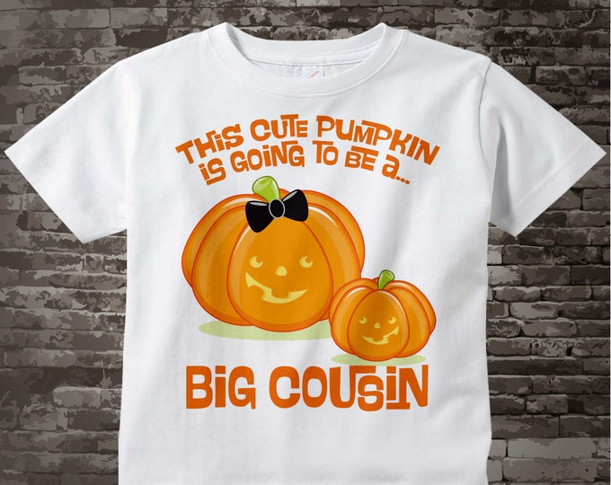 Cute Personalized Pumpkin Going to Be A Big Cousin tee shirt or Onesie, Pregnancy Announcement for Halloween 09252012d