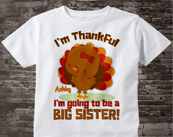 Thanksgiving Shirt or Onesie, Personalized I'm Thankful I'm going to be a Big Sister Turkey Thanksgiving Pregnancy Announcement 11052013d