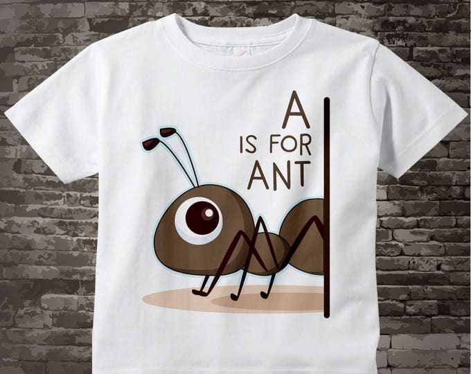 A is for Ant Shirt or Onesie Outfit for children great alphabet learning gift especially if their name starts with A 03232016h