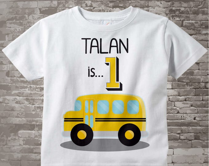Birthday Boy Shirt - 1st Birthday School Bus Shirt, Personalized Boys First Birthday Shirt with Child's Name and age 05182017a