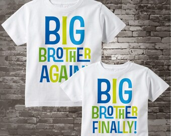 Set of Two, Boys Sibling Big Brother Again and Big Brother Finally Tee Shirts or Onesies, Pregnancy Announcement 04172015a