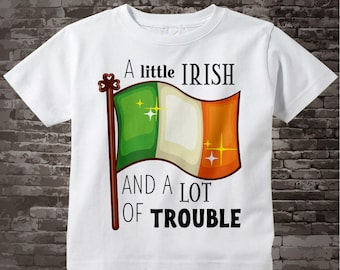 Kids St. Patrick's Day Shirt or Onesie Bodysuit | A Little Irish and a Lot of Trouble Shirt | Irish Flag Shirt | 02172017c
